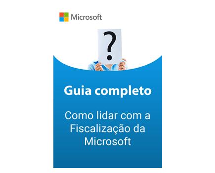 Não fique refém de uma Auditoria da Microsoft!