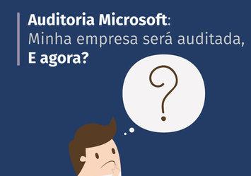 05 dicas de como passar pela Auditoria da Microsoft